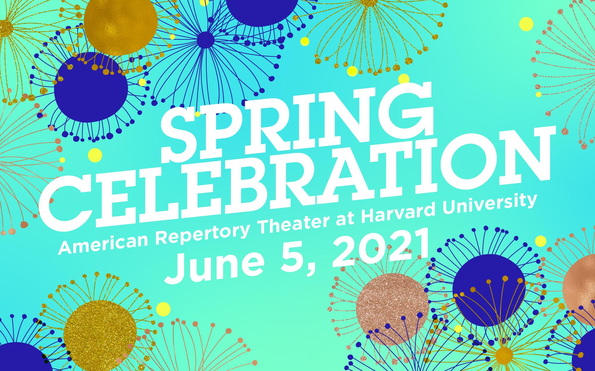 Spring Celebration American Repertory Theater at Harvard University June 5, 2021